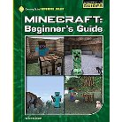 Minecraft Beginner's Guide ( 21st Century Skills Innovation Library: Unofficial Guides) (Hardcover)