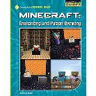 Minecraft Enchanting and Potion Brewing ( 21st Century Skills Innovation Library: Unofficial Guides)