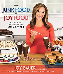 From Junkfood to Joyfood (Hardcover) by Joy Bauer