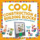 Cool Construction & Building Blocks ( Cool Toys & Games) (Hardcover)