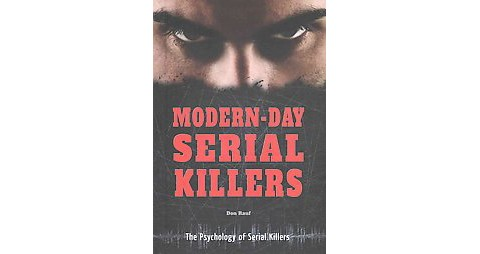 psychology of serial killers The serial killer a closer look at the mind of a serial killer according to the role of psychology and geography in the green river murders by sean m cramer.