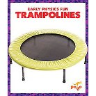 Trampolines ( Early Physics Fun) (Hardcover)