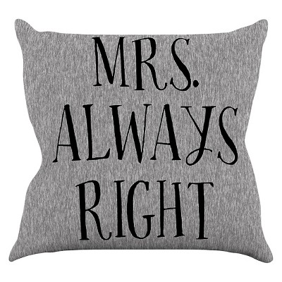 "KESS Original ""Mrs. Always Right"" Throw Pillow - Gray (16"" x 16"")"