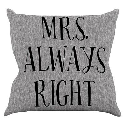"KESS Original ""Mrs. Always Right"" Throw Pillow - Gray (18"" x 18"")"