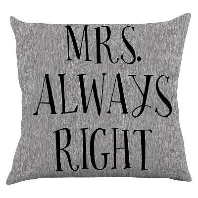 "KESS Original ""Mrs. Always Right"" Throw Pillow - Gray (20"" x 20"")"