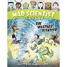 The Weather Disaster ( Mad Scientist Academy) (Hardcover)