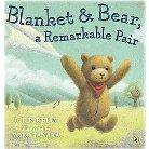 Blanket & Bear, a Remarkable Pair (Reprint) (Paperback)