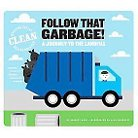 Follow That Garbage! ( Keeping Cities Clean) (Hardcover)